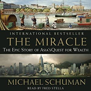 The Miracle: The Epic Story of Asia's Quest for Wealth | [Michael Schuman]
