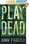 Play Dead (Elise Sandburg Series Book 1)