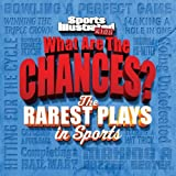 img - for Sports Illustrated Kids What are the Chances? The Wildest Plays in Sports book / textbook / text book