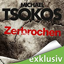 Zerbrochen (True-Crime-Thriller 3) Hörbuch von Michael Tsokos, Andreas Gößling Gesprochen von: David Nathan