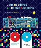 Jeux et délires au Centre Pompidou : Un drôle de bâtiment !...