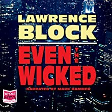 Even the Wicked (       UNABRIDGED) by Lawrence Block Narrated by Mark Hammer