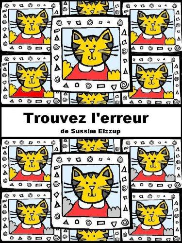 Couverture du livre Trouvez L'Erreur (Cherchez l'erreur, Le Jeu Des Différences, Le Jeu Des Erreurs) (French Version)
