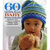 60 Quick Knit Baby Essentials: Sweaters, Toys, Blankets & More in Cherub from Cascade Yarns (60 Quick Knits Collection)
