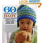 60 Quick Knit Baby Essentials: Sweate...