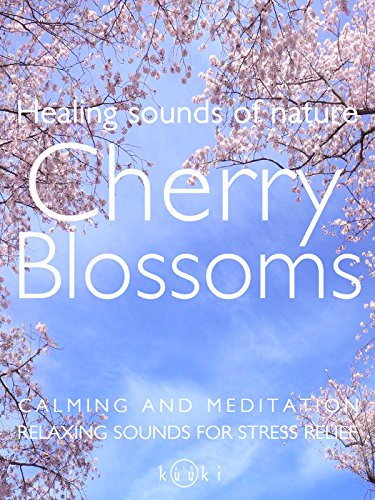 Cherry blossoms Environmental sounds Relaxation and Meditation