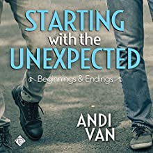 Starting with the Unexpected Audiobook by Andi Van Narrated by Jonathan David