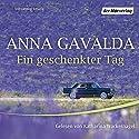 Ein geschenkter Tag Hörbuch von Anna Gavalda Gesprochen von: Katharina Wackernagel