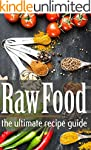 Raw Food: The Ultimate Recipe Guide (...