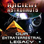 Ancients Astronauts: Our Extraterrestrial Legacy | Jason Martell, Reality Entertainment