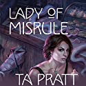 Lady of Misrule: A Marla Mason Novel (       UNABRIDGED) by T. A. Pratt Narrated by Jessica Almasy