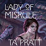 Lady of Misrule: A Marla Mason Novel | T. A. Pratt