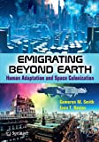 img - for Emigrating Beyond Earth: Human Adaptation and Space Colonization (Springer Praxis Books) book / textbook / text book