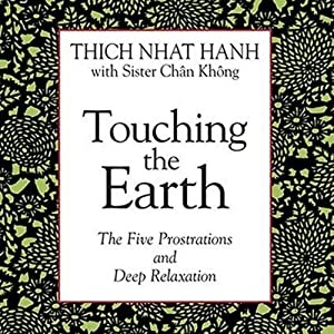 Touching the Earth: The Five Prostrations and Deep Relaxation | [Thich Nhat Hanh, Sister Chan Khong]