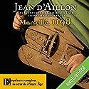 Marseille, 1198 (Les aventures de Guilhem d'Ussel 4) | Livre audio Auteur(s) : Jean d'Aillon Narrateur(s) : Nicolas Djermag