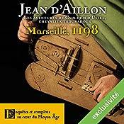 Marseille, 1198 (Les aventures de Guilhem d'Ussel 4) | Jean d'Aillon