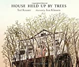 By Ted Kooser House Held Up by Trees (First Edition)