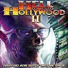 Hell Comes to Hollywood II: Twenty-Two More Tales of Tinseltown Terror (       UNABRIDGED) by Richard Christian Matheson, Del Howison, Anthony C. Ferrante, Lisa Morton, Daniel P. Coughlin, Lin Shaye, Eric J. Guignard, Jennifer Knighton Narrated by Graydon Schlichter
