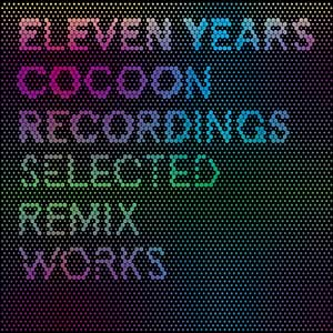 11 Years Cocoon Recordings - Selected Rmxs