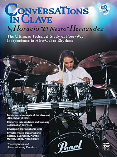 Conversations in Clave: The Ultimate Technical Study of Four-Way Independence in Afro-Cuban Rhythms, Book & CD PDF
