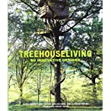 "Treehouse Living: 50 Innovative Designsvon ""Alain Laurens"""