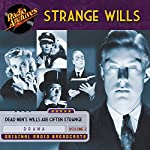 Strange Wills, Volume 2 |  Teleways Radio Productions