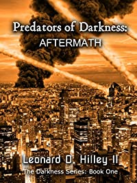 Predators Of Darkness: Aftermath by Leonard D. Hilley II ebook deal