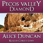 Pecos Valley Diamond | Alice Duncan