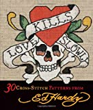 Love Kills Slowly Cross-Stitch Ed Hardy