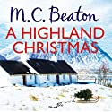 A Highland Christmas: Hamish Macbeth Audiobook by M. C. Beaton Narrated by David Monteath