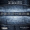 Peripherie Hörbuch von William Gibson Gesprochen von: David Nathan