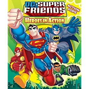 DC Super Friends Heroes in Action with Action Pop-Outs J. E. Bright and Dan Schoening