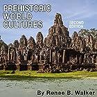 Prehistoric World Cultures Hörbuch von Renee Walker Gesprochen von: Todd Curless