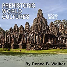 Prehistoric World Cultures Audiobook by Renee Walker Narrated by Todd Curless