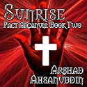 Sunrise: Pact Arcanum, Book 2 Audiobook by Arshad Ahsanuddin Narrated by David Stifel