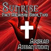 Sunrise: Pact Arcanum, Book 2 | Arshad Ahsanuddin