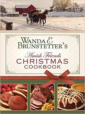 Wanda E. Brunstetter's Amish Friends Christmas Cookbook: written by Wanda E. Brunstetter