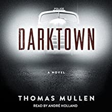 Darktown: A Novel Audiobook by Thomas Mullen Narrated by Andre Holland