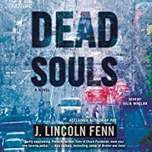 Dead Souls Audiobook by J. Lincoln Fenn Narrated by Julia Whelan