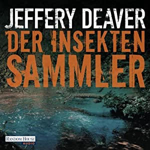 Der Insektensammler (Lincoln Rhyme 3) | [Jeffery Deaver]