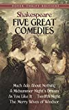 William Shakespeare Five Great Comedies: Much ADO about Nothing, Twelfth Night, a Midsummer Night's Dream, as You Like It and the Merry Wives of Windsor (Dover Thrift Editions)