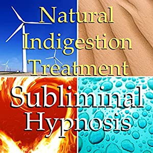 Natural Indigestion Treatment Subliminal Affirmations Speech