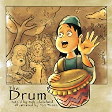 The Drum: A Folktale From India (       UNABRIDGED) by Rob Cleveland Narrated by Rob Cleveland