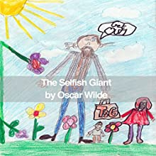 The Selfish Giant (       UNABRIDGED) by Oscar Wilde Narrated by Michael Gallen
