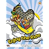 Enjoy the Ride: Teaching Children Through Their Own Imagination (2ND EDITION) ~ Dave Diggle