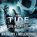The Tide: Deadrise: Tide Series, Book 4 Audiobook by Anthony J. Melchiorri Narrated by Ryan Kennard Burke