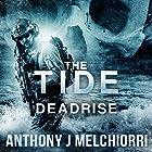 The Tide: Deadrise: Tide Series, Book 4 Hörbuch von Anthony J. Melchiorri Gesprochen von: Ryan Kennard Burke