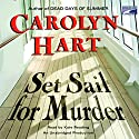 Set Sail for Murder Audiobook by Carolyn Hart Narrated by Kate Reading