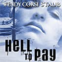 Hell to Pay Audiobook by Wendy Corsi Staub Narrated by Jennifer Van Dyck