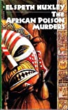 The African Poison Murders (Penguin Crime Monthly) (0140112561) by Huxley, Elspeth